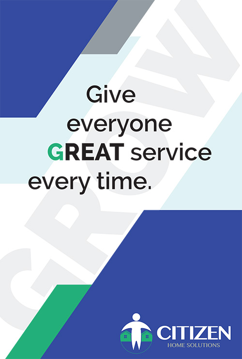 Give everyone GREAT service every time