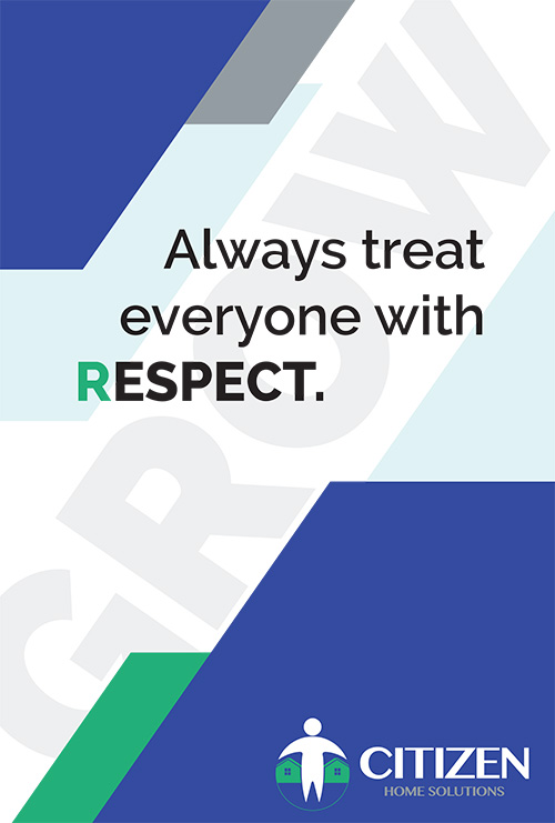 Always treat everyone with RESPECT.