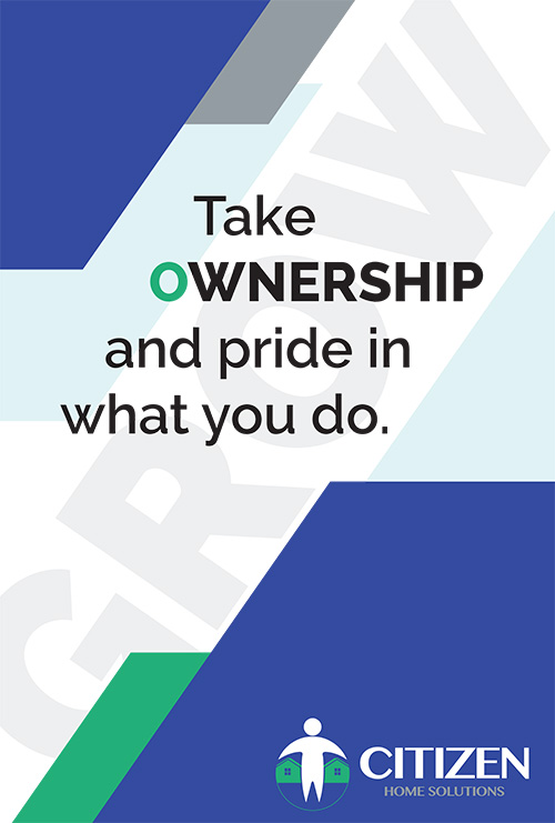 Take OWNERSHIP and pride in what you do.